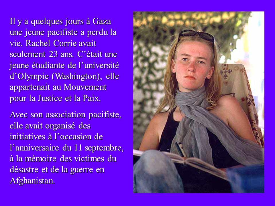Il y a quelques jours à Gaza une jeune pacifiste a perdu la vie.