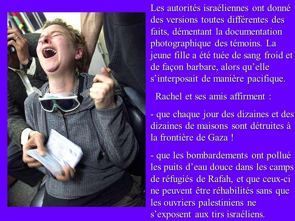 Les autorités israéliennes ont donné des versions toutes différentes des faits, démentant la documentation photographique des témoins.