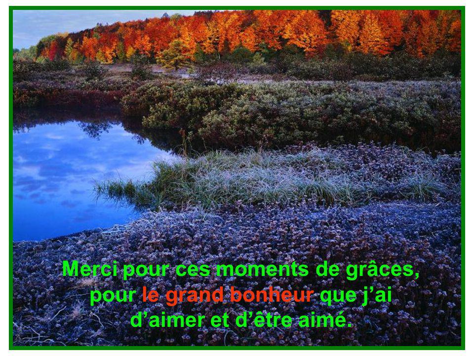 .. MERCI, Seigneur, car ma vie est : SOURIRE LUMIÈRE PARTAGE COMPASSION AMOUR AMITIÉ CONFIANCE MAGNIFICENCE BONTÉ PAIX DOUCEUR