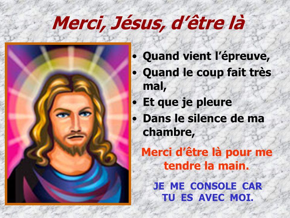 Mon Carême 2009, (2 ème partie) Le Carême, chemin vers Pâques Quand je suis blessé, écrasé, quand je nai plus de courage pour continuer, Merci dêtre l