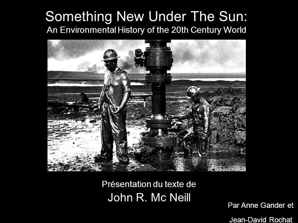 Something New Under The Sun: An Environmental History of the 20th Century World Présentation du texte de John R.
