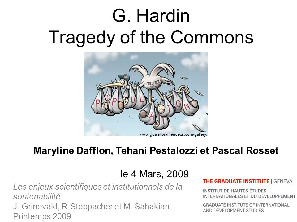 G. Hardin Tragedy of the Commons Les enjeux scientifiques et institutionnels de la soutenabilité J.