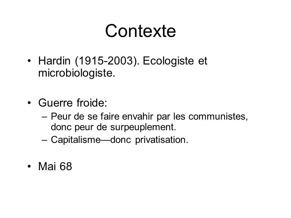 Contexte Hardin (1915-2003). Ecologiste et microbiologiste.