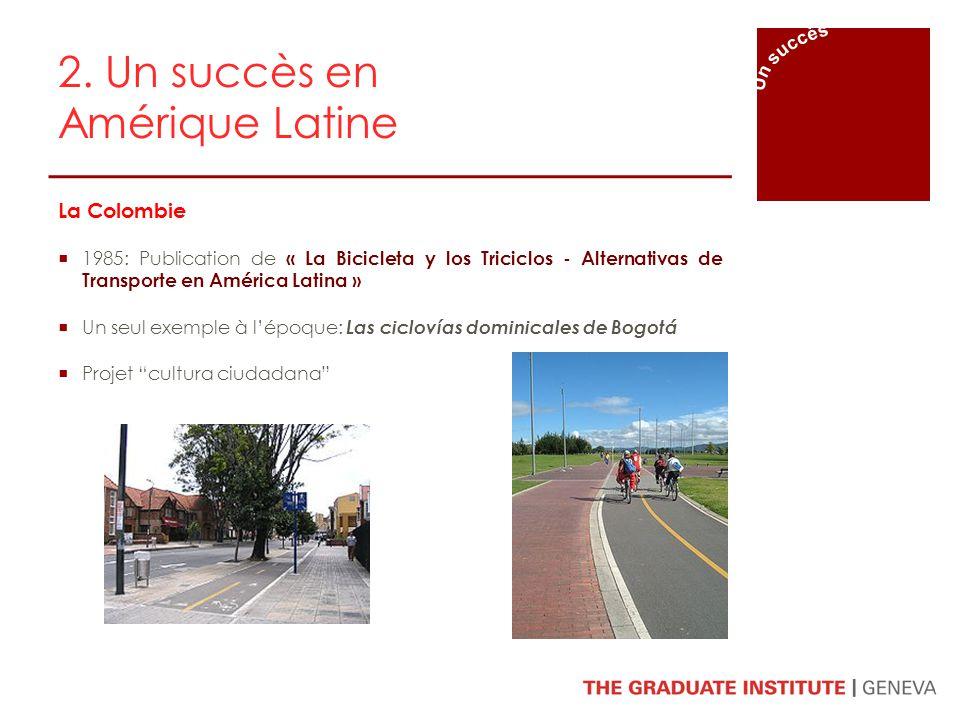 2. Un succès en Amérique Latine La Colombie 1985: Publication de « La Bicicleta y los Triciclos - Alternativas de Transporte en América Latina » Un se