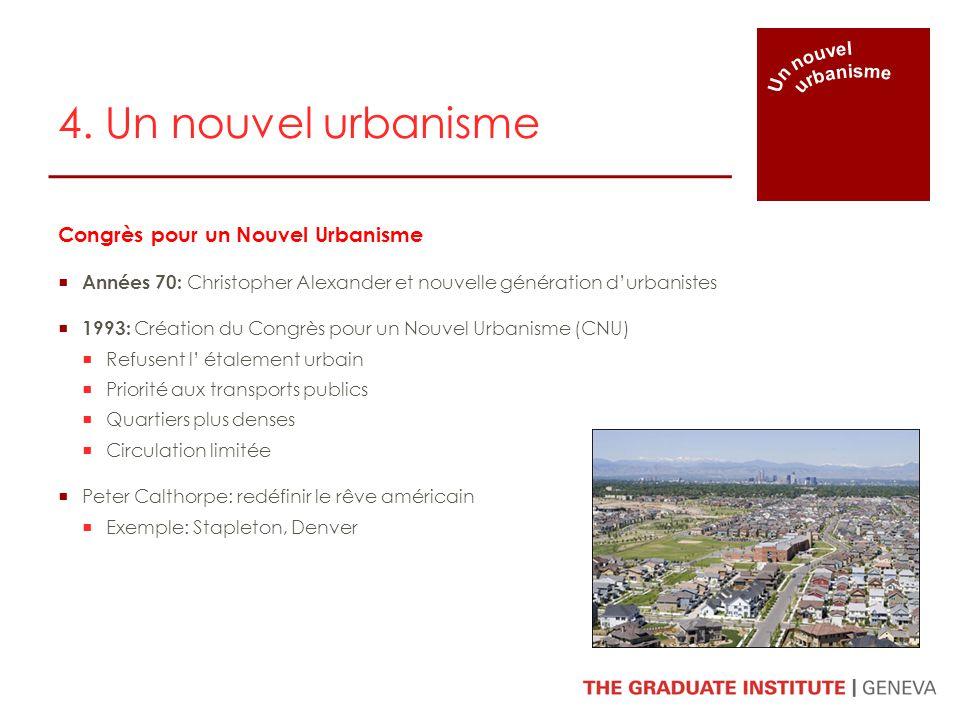 Congrès pour un Nouvel Urbanisme Années 70: Christopher Alexander et nouvelle génération durbanistes 1993: Création du Congrès pour un Nouvel Urbanism
