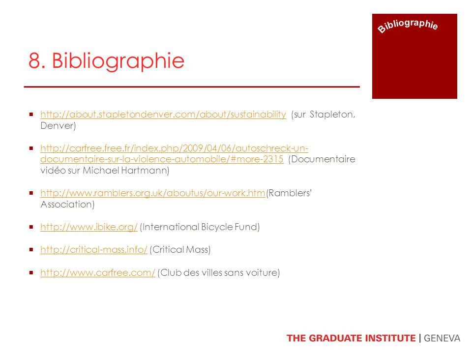 8. Bibliographie http://about.stapletondenver.com/about/sustainability (sur Stapleton, Denver) http://about.stapletondenver.com/about/sustainability h