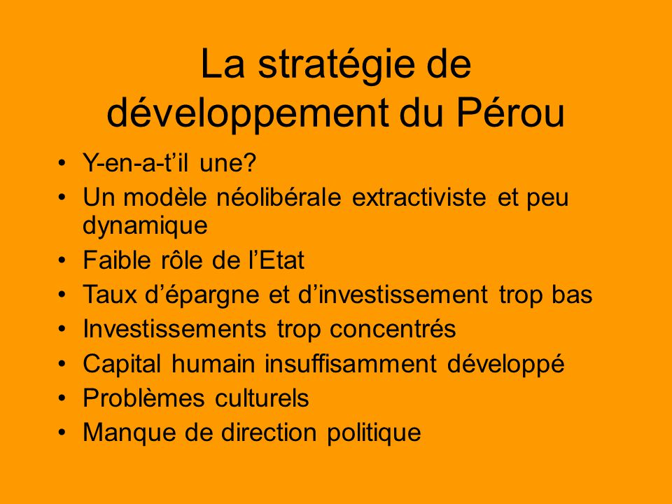 La stratégie de développement du Pérou Y-en-a-til une.