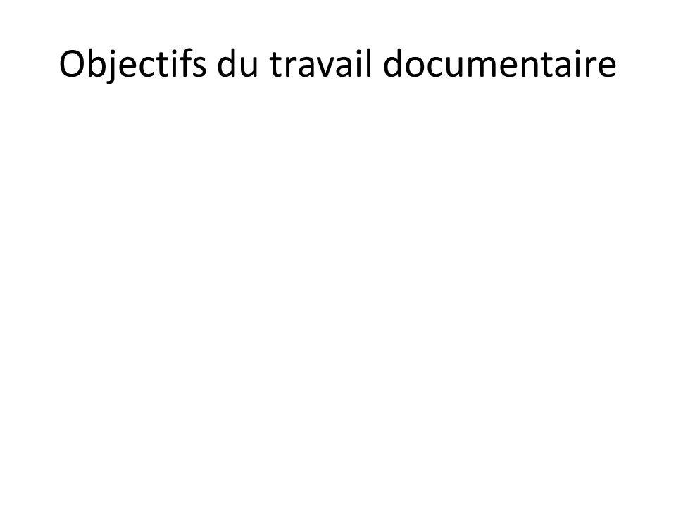 Objectifs du travail documentaire