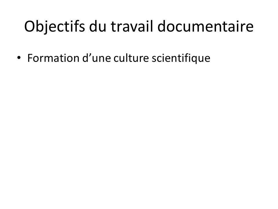 Objectifs du travail documentaire Formation dune culture scientifique Formulation de cadres théoriques