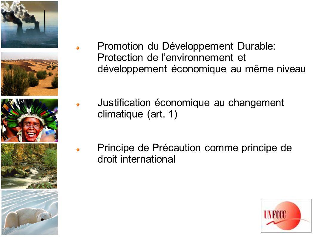 Promotion du Développement Durable: Protection de lenvironnement et développement économique au même niveau Justification économique au changement climatique (art.
