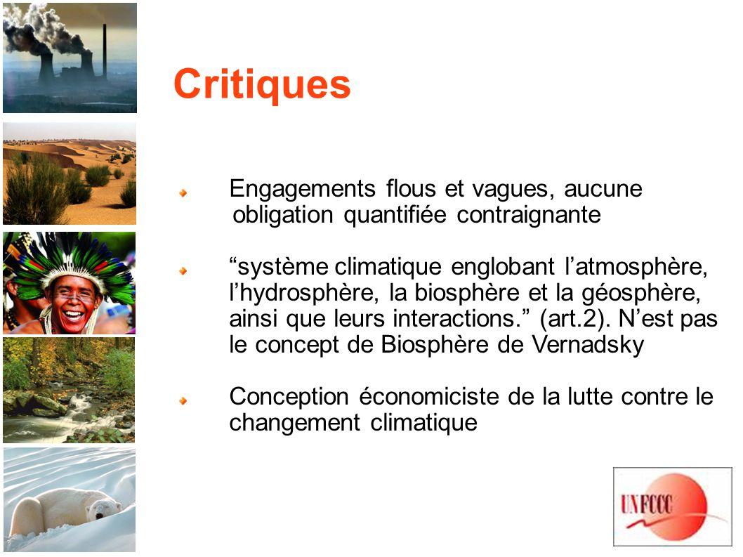 Critiques Engagements flous et vagues, aucune obligation quantifiée contraignante système climatique englobant latmosphère, lhydrosphère, la biosphère et la géosphère, ainsi que leurs interactions.