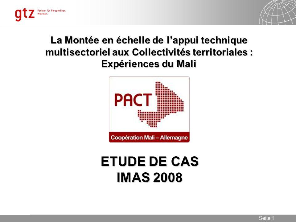 09.06.2014 Seite 1 Seite 1 La Montée en échelle de lappui technique multisectoriel aux Collectivités territoriales : Expériences du Mali ETUDE DE CAS IMAS 2008