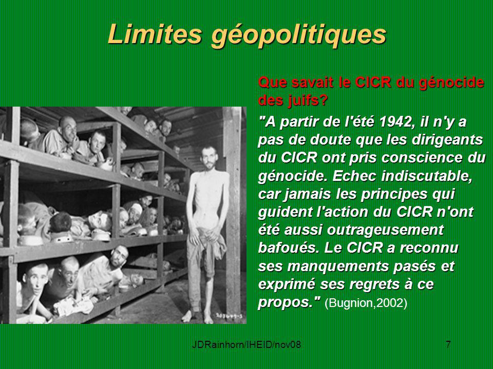 JDRainhorn/IHEID/nov087 Limites géopolitiques Que savait le CICR du génocide des juifs?