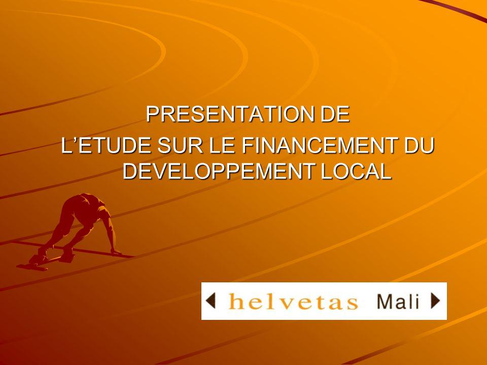 PRESENTATION DE LETUDE SUR LE FINANCEMENT DU DEVELOPPEMENT LOCAL