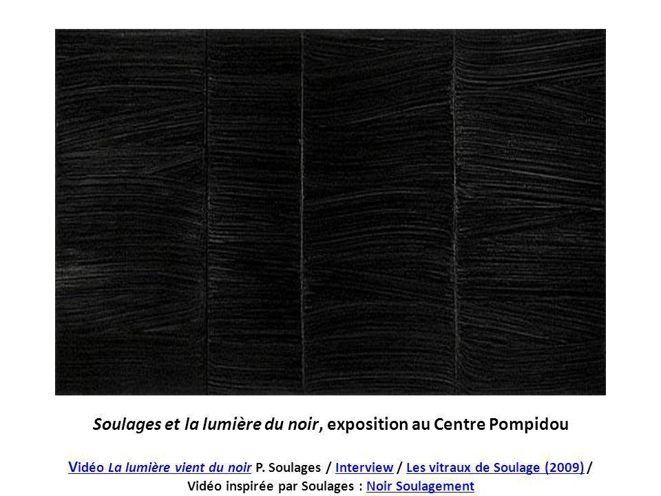 Soulages et la lumière du noir, exposition au Centre Pompidou V idéo La lumière vient du noirV idéo La lumière vient du noir P. Soulages / Interview /