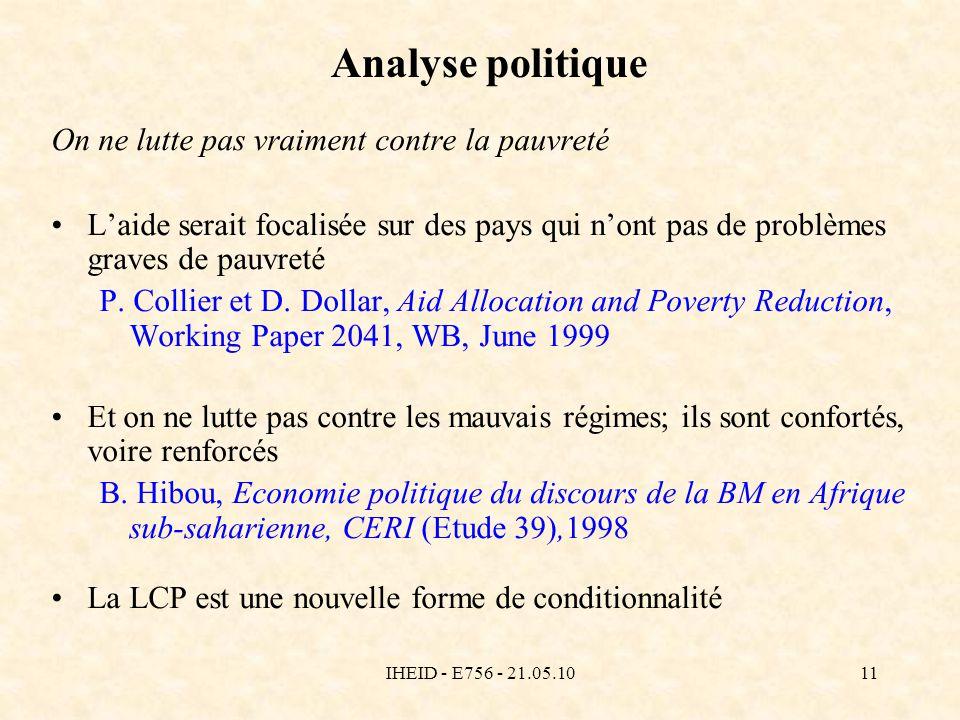 IHEID - E756 - 21.05.1011 Analyse politique On ne lutte pas vraiment contre la pauvreté Laide serait focalisée sur des pays qui nont pas de problèmes graves de pauvreté P.