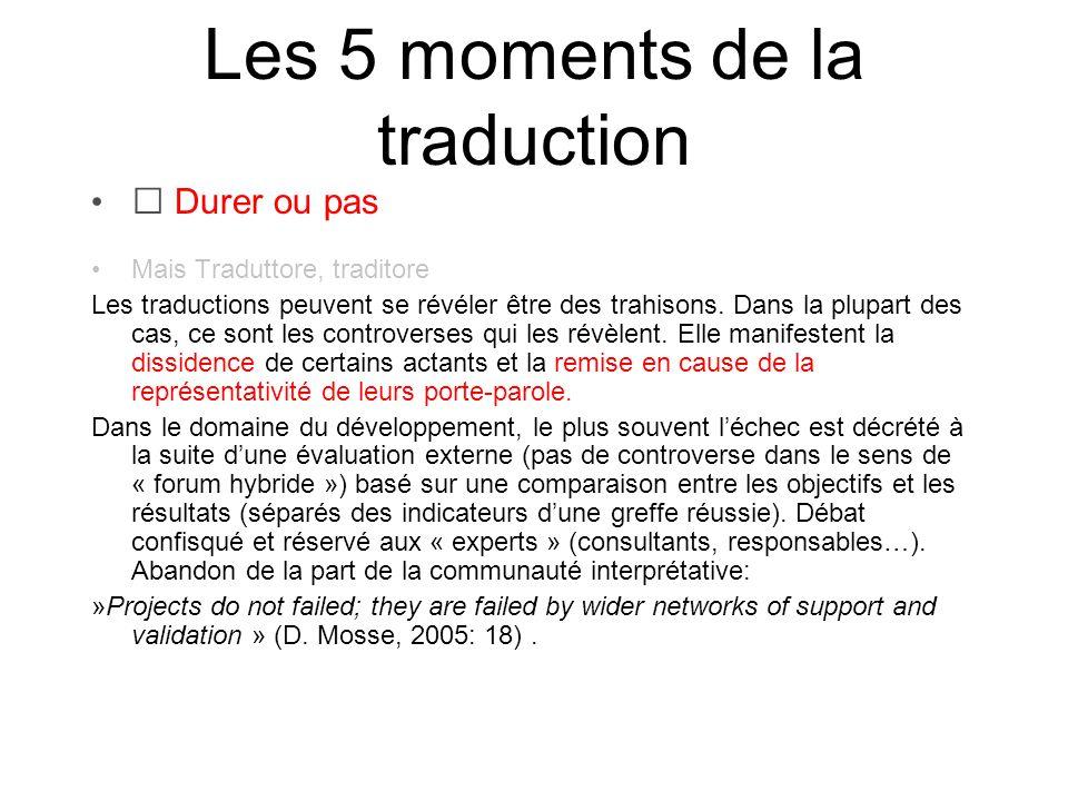 Les 5 moments de la traduction Durer ou pas Mais Traduttore, traditore Les traductions peuvent se révéler être des trahisons. Dans la plupart des cas,