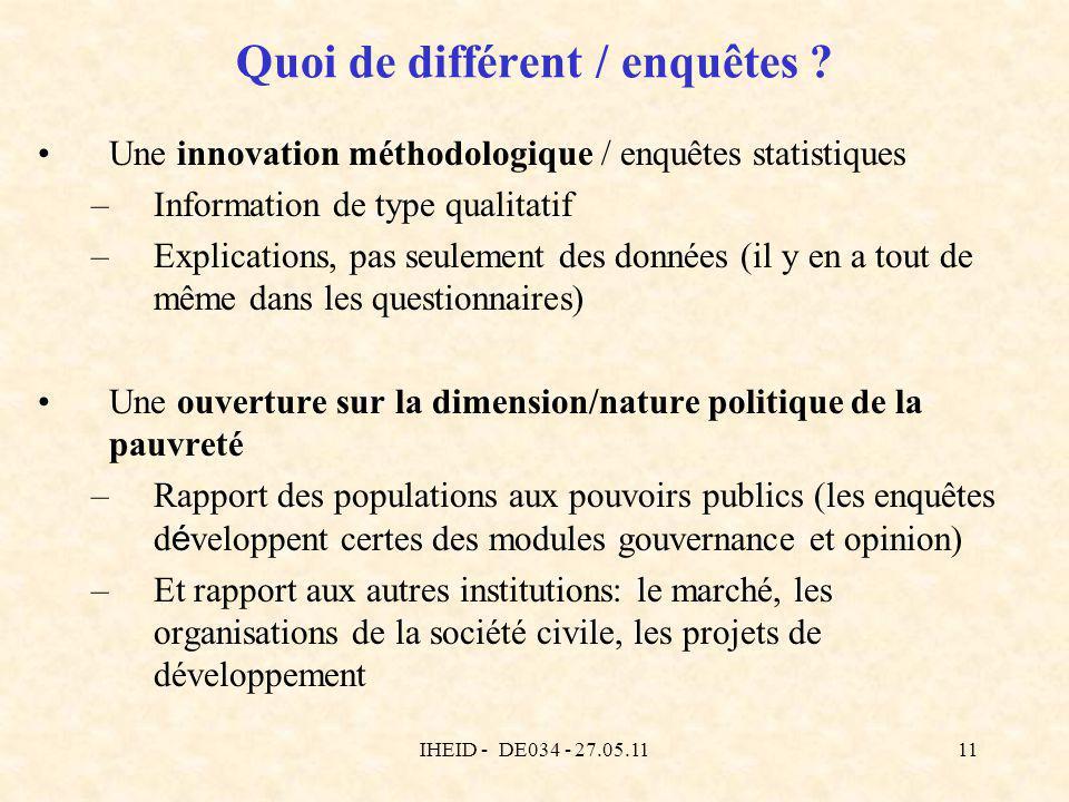 IHEID - DE034 - 27.05.1111 Quoi de différent / enquêtes ? Une innovation méthodologique / enquêtes statistiques –Information de type qualitatif –Expli