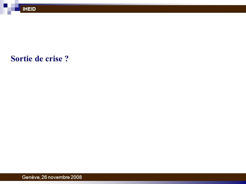 Sortie de crise ? IHEID Genève, 26 novembre 2008
