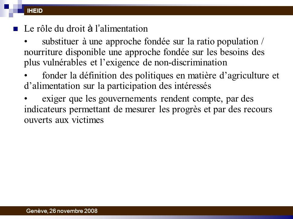 Le rôle du droit à l alimentation substituer à une approche fondée sur la ratio population / nourriture disponible une approche fondée sur les besoins