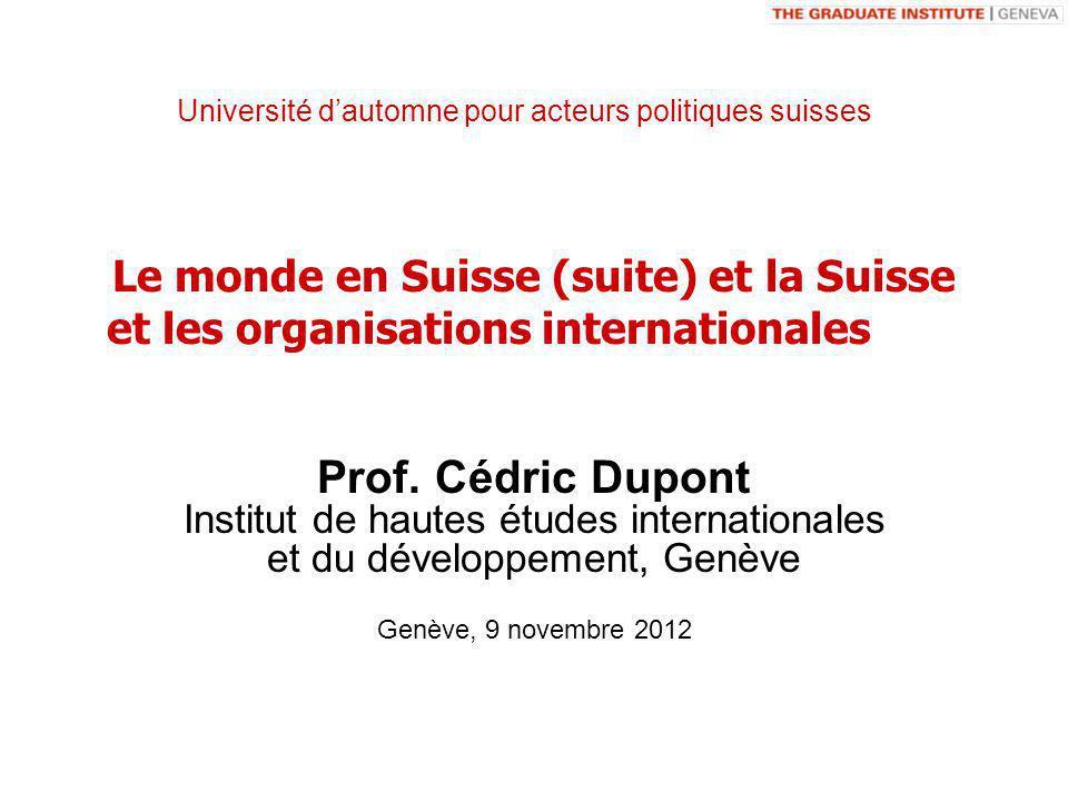 Le monde en Suisse (suite) et la Suisse et les organisations internationales Prof.