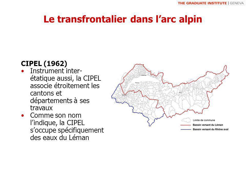 Instrument inter- étatique aussi, la CIPEL associe étroitement les cantons et départements à ses travaux Comme son nom lindique, la CIPEL soccupe spécifiquement des eaux du Léman CIPEL (1962) Le transfrontalier dans larc alpin