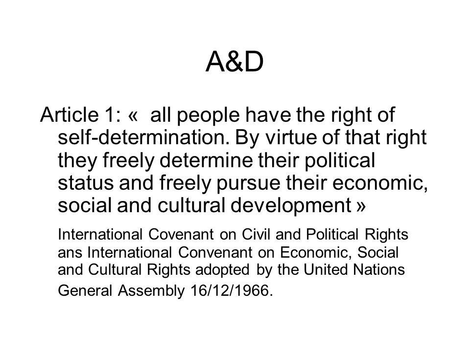 A&D Article 1: « all people have the right of self-determination.