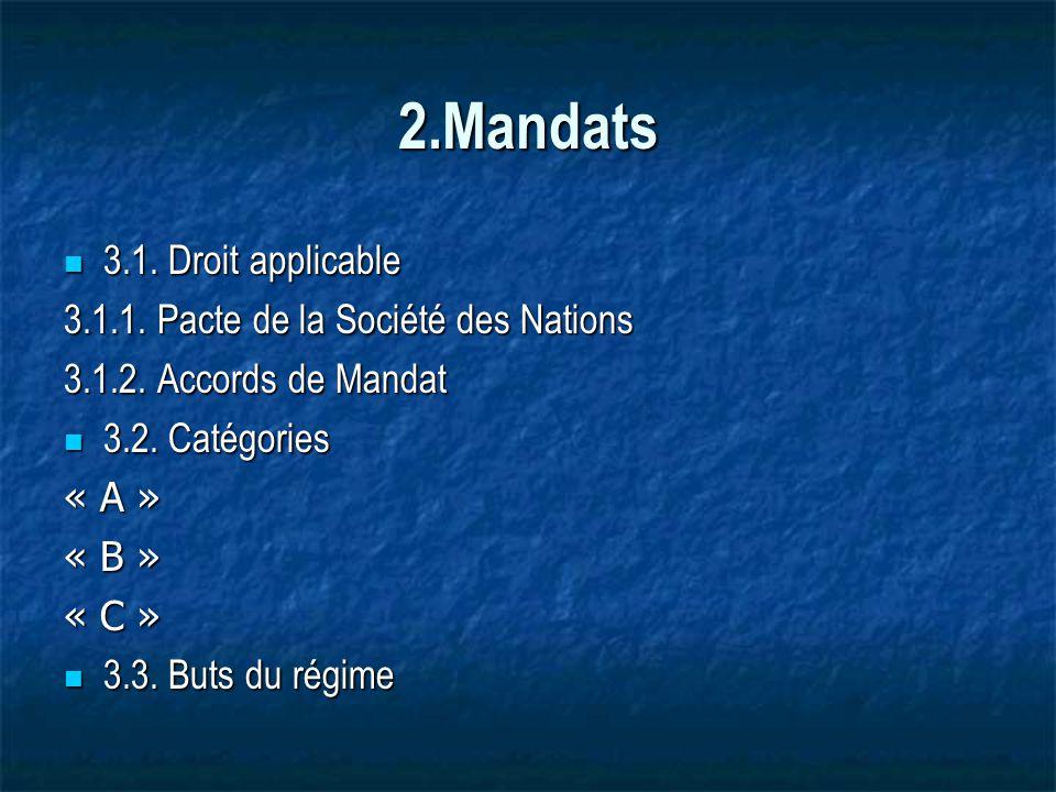 2.Mandats 3.1.Droit applicable 3.1. Droit applicable 3.1.1.