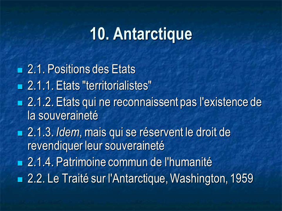 10.Antarctique 2.1. Positions des Etats 2.1. Positions des Etats 2.1.1.