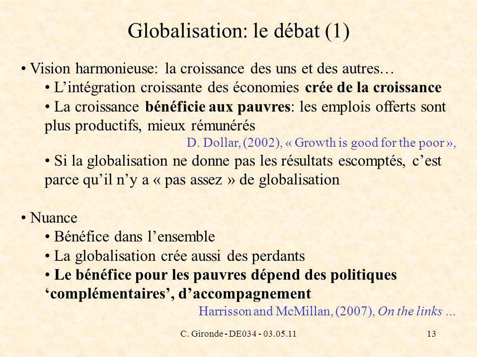 C. Gironde - DE034 - 03.05.1113 Globalisation: le débat (1) Vision harmonieuse: la croissance des uns et des autres… Lintégration croissante des écono
