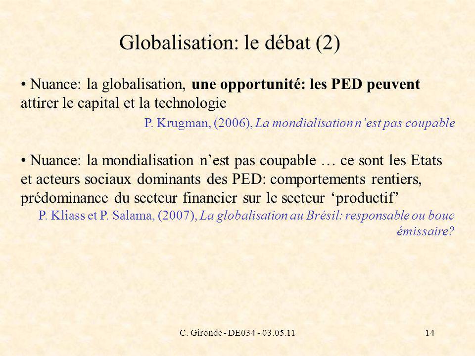 C. Gironde - DE034 - 03.05.1114 Globalisation: le débat (2) Nuance: la globalisation, une opportunité: les PED peuvent attirer le capital et la techno