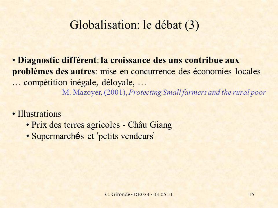 C. Gironde - DE034 - 03.05.1115 Globalisation: le débat (3) Diagnostic différent: la croissance des uns contribue aux problèmes des autres: mise en co