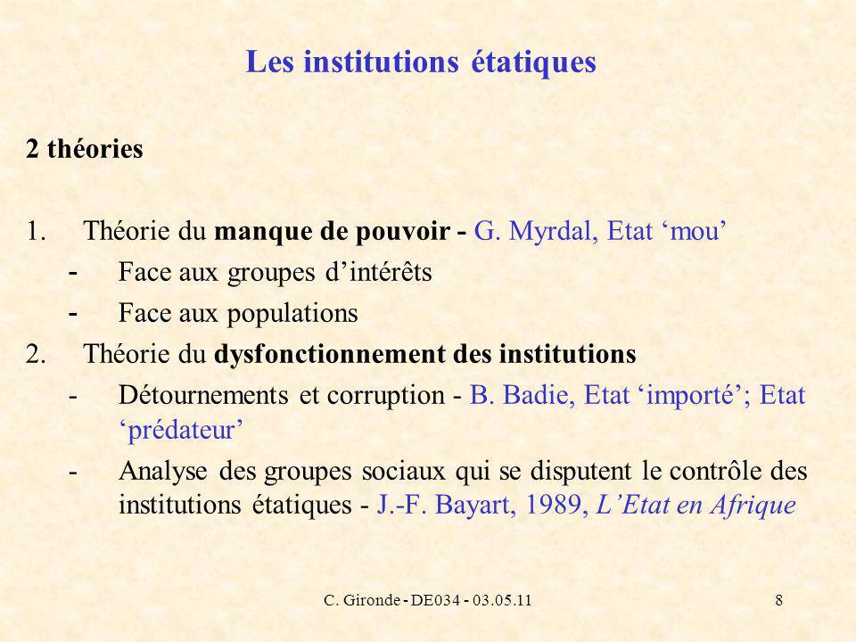 C. Gironde - DE034 - 03.05.118 Les institutions étatiques 2 théories 1.Théorie du manque de pouvoir - G. Myrdal, Etat mou - Face aux groupes dintérêts
