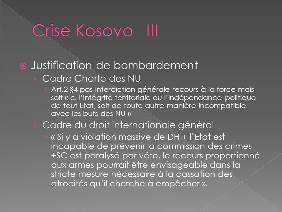 Justification de bombardement Cadre Charte des NU Art.2 §4 pas interdiction générale recours à la force mais soit « c. lintégrité territoriale ou lind