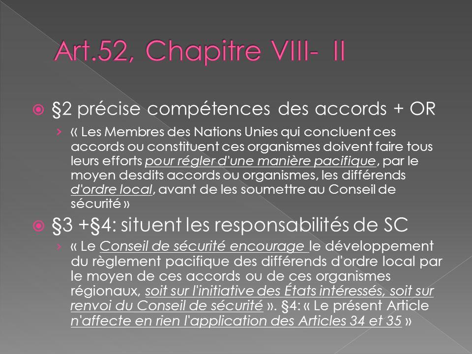 §2 précise compétences des accords + OR « Les Membres des Nations Unies qui concluent ces accords ou constituent ces organismes doivent faire tous leu