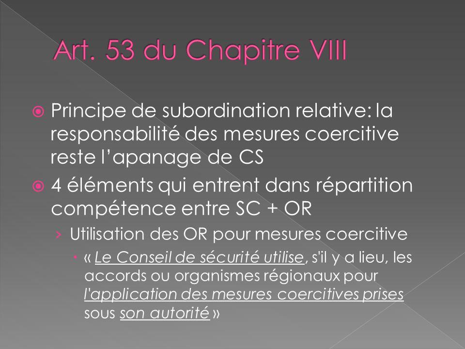 Principe de subordination relative: la responsabilité des mesures coercitive reste lapanage de CS 4 éléments qui entrent dans répartition compétence e