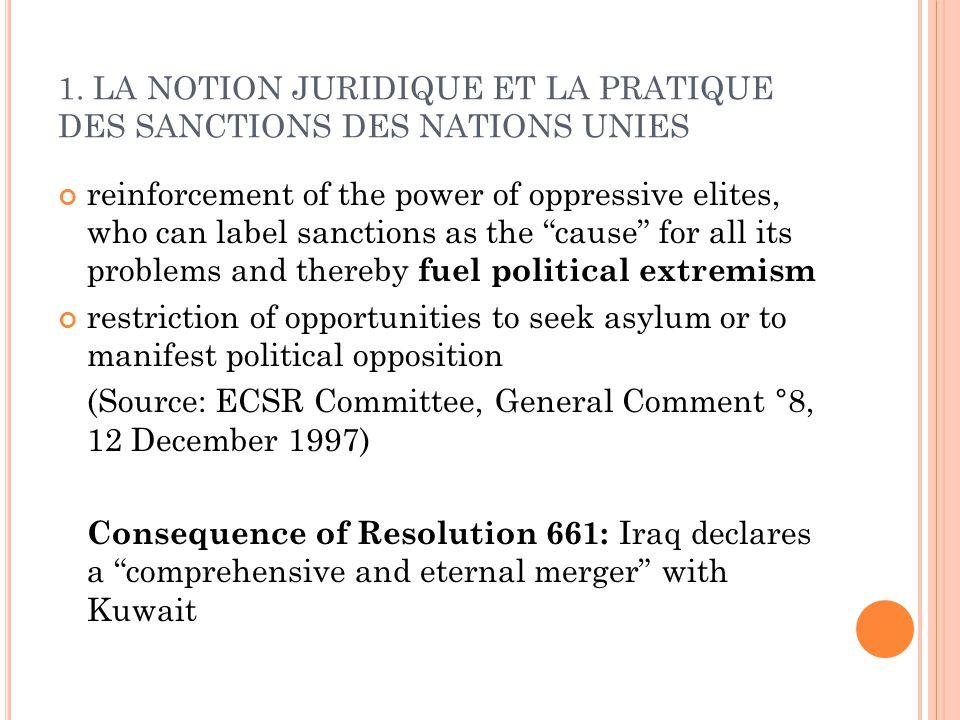 1. LA NOTION JURIDIQUE ET LA PRATIQUE DES SANCTIONS DES NATIONS UNIES reinforcement of the power of oppressive elites, who can label sanctions as the