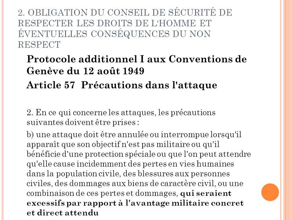 2. OBLIGATION DU CONSEIL DE SÉCURITÉ DE RESPECTER LES DROITS DE LHOMME ET ÉVENTUELLES CONSÉQUENCES DU NON RESPECT Protocole additionnel I aux Conventi