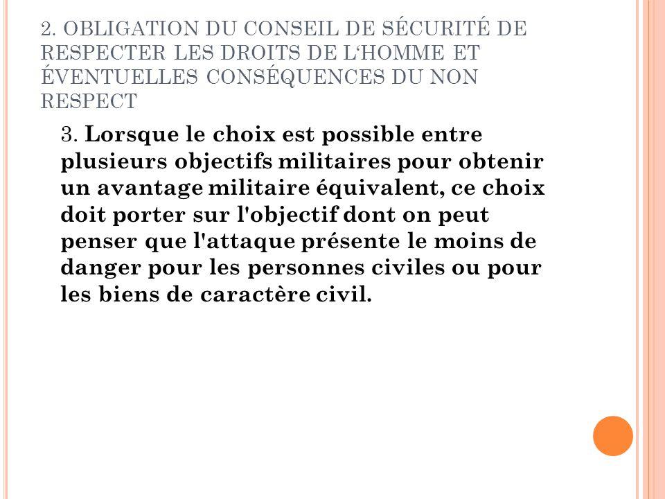 2. OBLIGATION DU CONSEIL DE SÉCURITÉ DE RESPECTER LES DROITS DE LHOMME ET ÉVENTUELLES CONSÉQUENCES DU NON RESPECT 3. Lorsque le choix est possible ent
