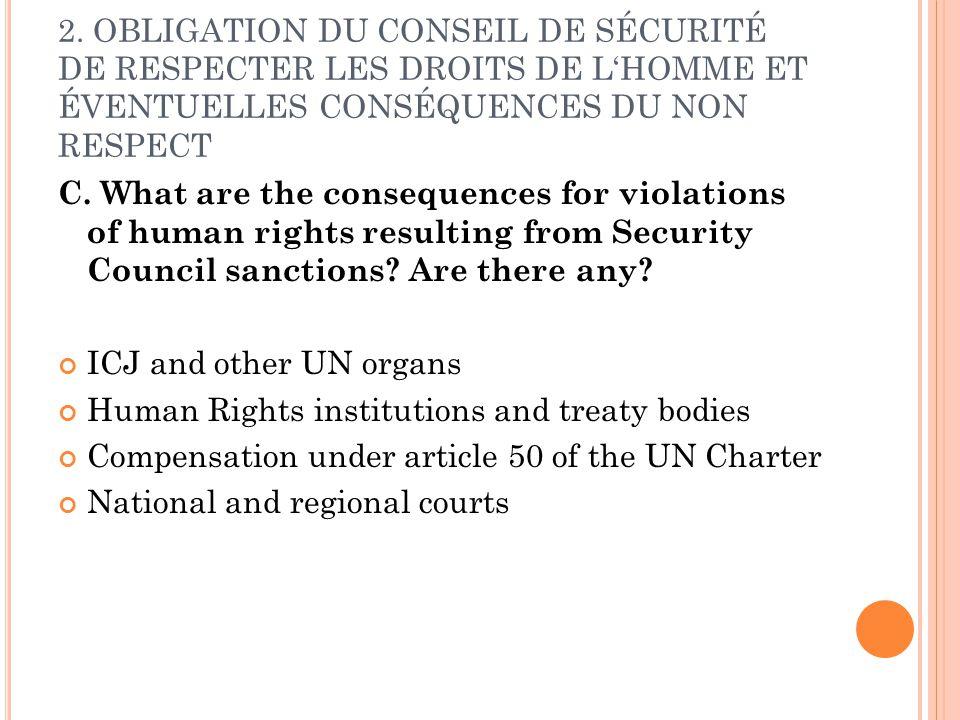 2. OBLIGATION DU CONSEIL DE SÉCURITÉ DE RESPECTER LES DROITS DE LHOMME ET ÉVENTUELLES CONSÉQUENCES DU NON RESPECT C. What are the consequences for vio