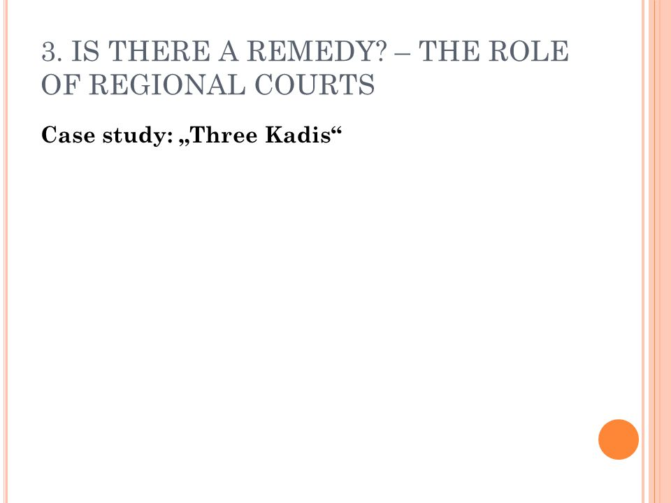 3. IS THERE A REMEDY? – THE ROLE OF REGIONAL COURTS Case study: Three Kadis