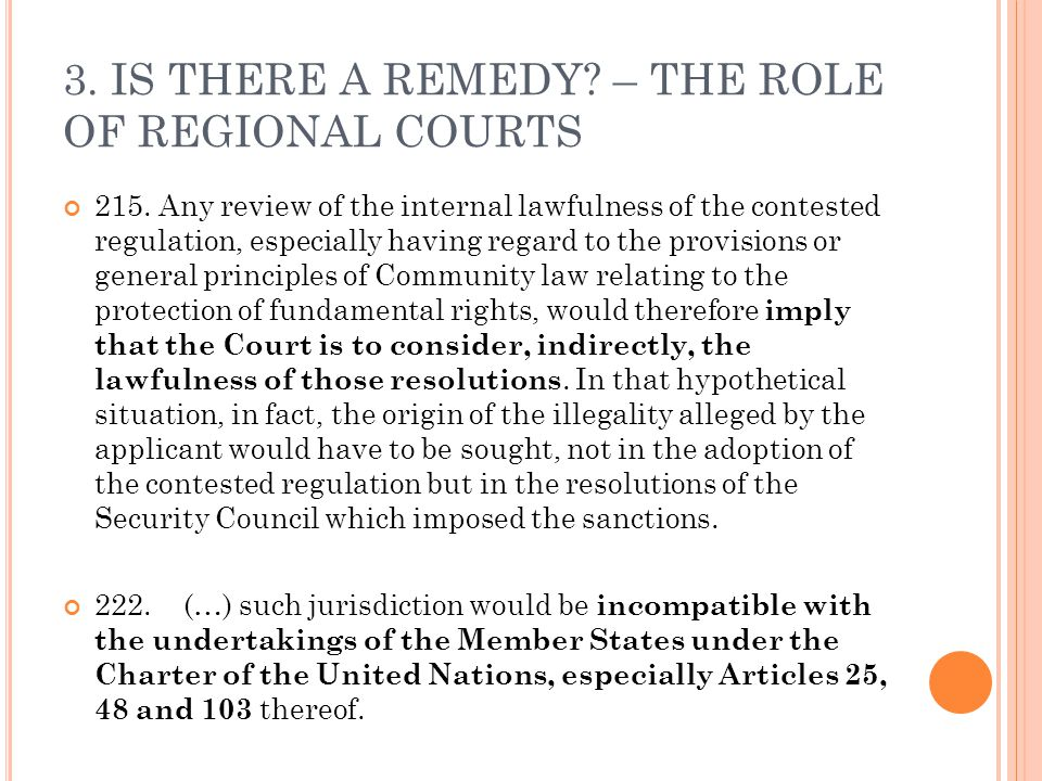 3. IS THERE A REMEDY? – THE ROLE OF REGIONAL COURTS 215. Any review of the internal lawfulness of the contested regulation, especially having regard t