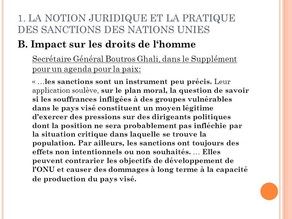 1. LA NOTION JURIDIQUE ET LA PRATIQUE DES SANCTIONS DES NATIONS UNIES B. Impact sur les droits de lhomme Secrétaire Général Boutros Ghali, dans le Sup