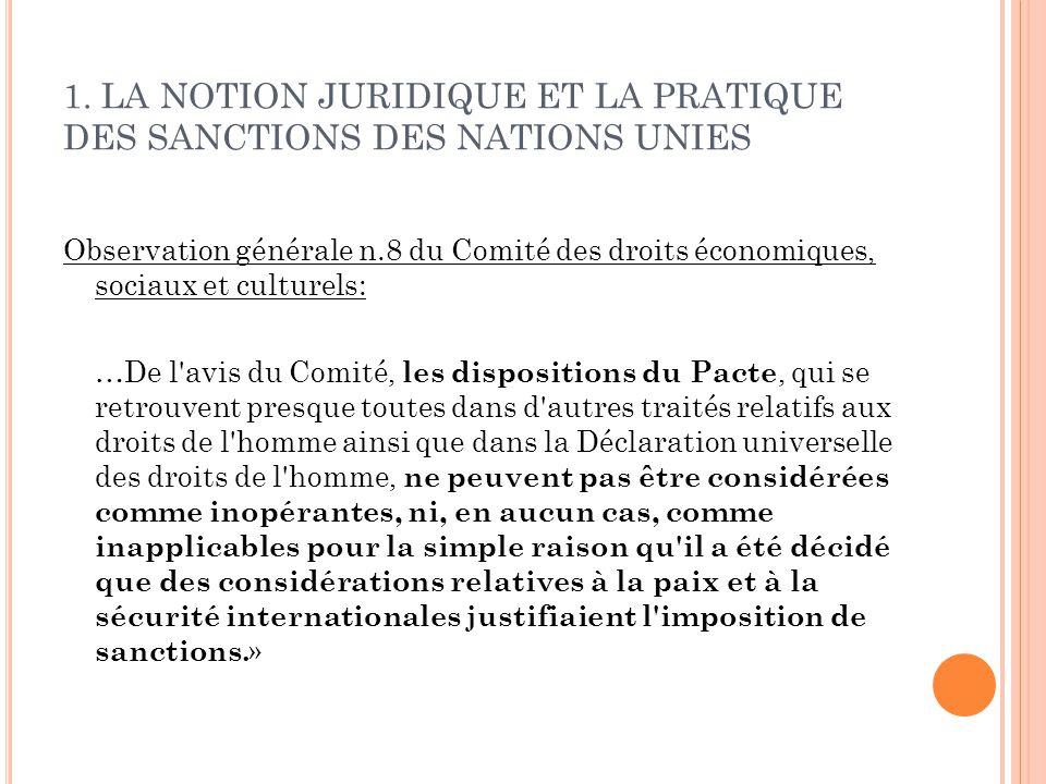 1. LA NOTION JURIDIQUE ET LA PRATIQUE DES SANCTIONS DES NATIONS UNIES Observation générale n.8 du Comité des droits économiques, sociaux et culturels: