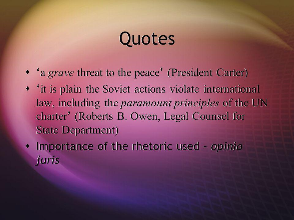 Quotes a grave threat to the peace (President Carter) it is plain the Soviet actions violate international law, including the paramount principles of