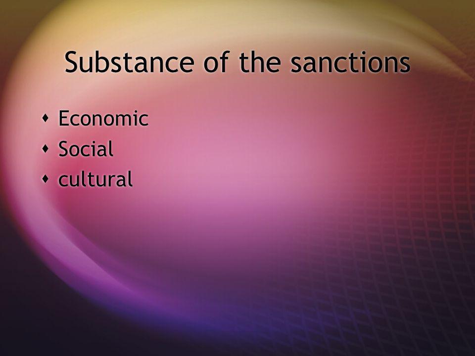 Substance of the sanctions Economic Social cultural Economic Social cultural