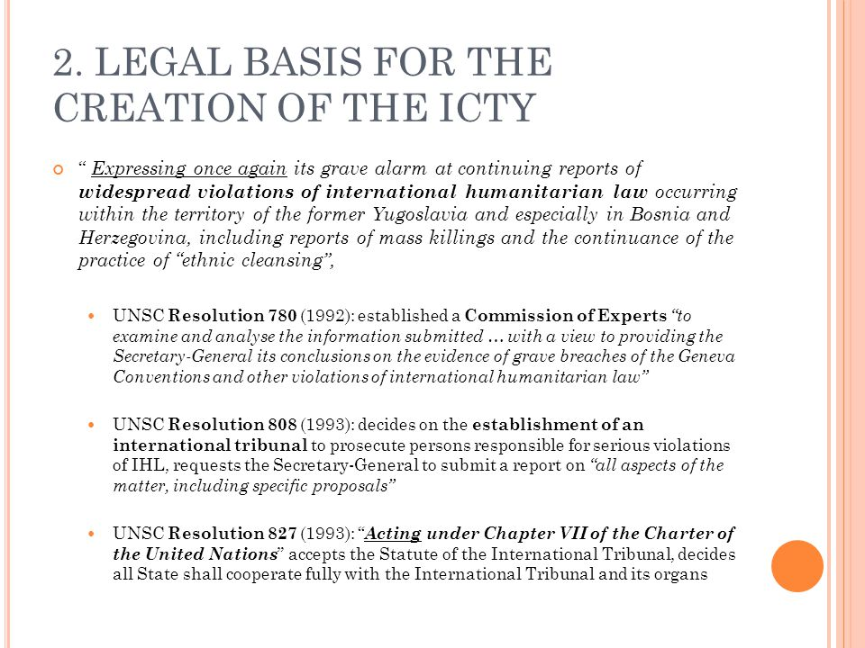 2. LEGAL BASIS FOR THE CREATION OF THE ICTY Expressing once again its grave alarm at continuing reports of widespread violations of international huma