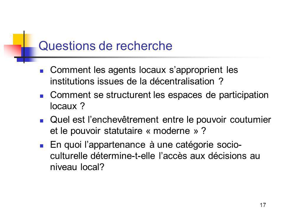 17 Questions de recherche Comment les agents locaux sapproprient les institutions issues de la décentralisation .