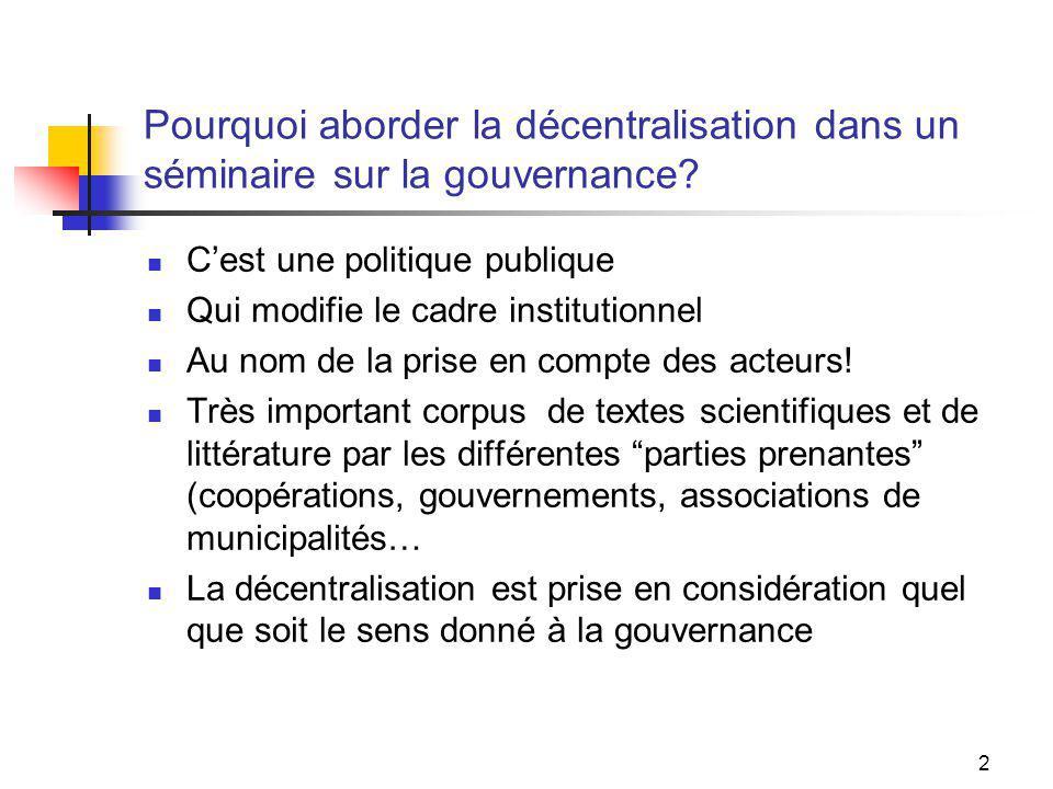 2 Pourquoi aborder la décentralisation dans un séminaire sur la gouvernance.