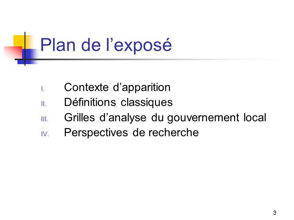 3 Plan de lexposé I. Contexte dapparition II. Définitions classiques III.